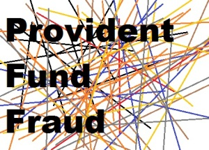 Provident Fund Fraud