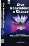 """Give Nonviolence a Chance -The Journey of Neelakanta Radhakrishnan"""