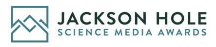 Jackson hole Science Media Awards